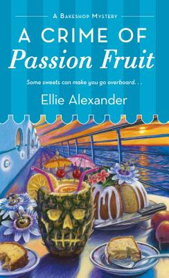 A Crime of Passion Fruit: A Bakeshop Mystery Cover Image