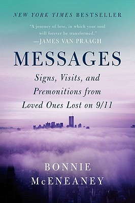 Messages: Signs, Visits, and Premonitions from Loved Ones Lost on 9/11 Cover Image
