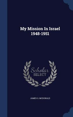 My Mission in Israel 1948-1951 Cover Image