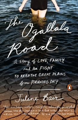 The Ogallala Road: A Story of Love, Family, and the Fight to Keep the Great Plains from Running Dry Cover Image