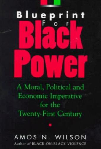 Blueprint for Black Power: A Moral, Political, and Economic Imperative for the Twenty-First Century Cover Image