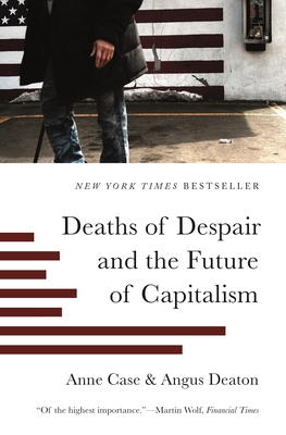 Deaths of Despair and the Future of Capitalism cover
