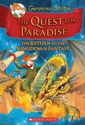 The Quest for Paradise (Geronimo Stilton and the Kingdom of Fantasy #2): The Return to the Kingdom of Fantasy Cover Image