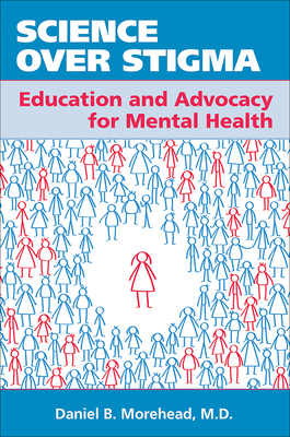 Science Over Stigma: Education and Advocacy for Mental Health cover