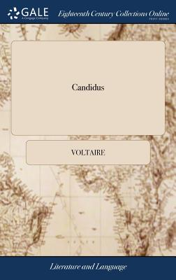 Candidus: Or, the Optimist. by Mr. de Voltaire. Translated Into English by W. Rider, Cover Image