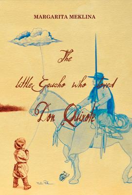 The Little Gaucho Who Loved Don Quixote Cover Image