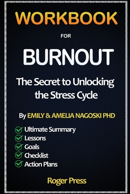 Workbook For Burnout: The Secret to Unlocking the Stress Cycle Cover Image