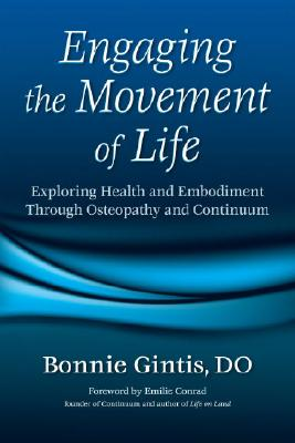 Engaging the Movement of Life: Exploring Health and Embodiment Through Osteopathy and Continuum Cover Image