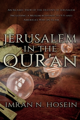 Jerusalem in the Qur'an: An Islamic View of the Destiny of Jerusalem Cover Image