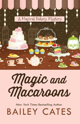 Magic and Macaroons (Magical Bakery Mysteries) Cover Image