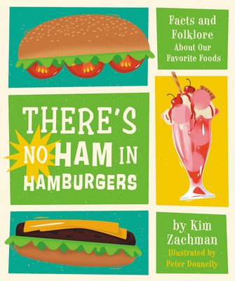 There's No Ham in Hamburgers: Facts and Folklore About Our Favorite Foods Cover Image