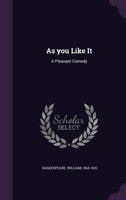 As You Like It: A Pleasant Comedy Cover Image