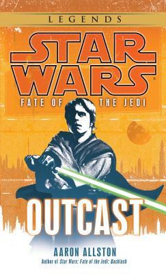 Outcast: Star Wars Legends (Fate of the Jedi) (Star Wars: Fate of the Jedi - Legends #1) Cover Image