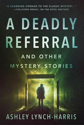 Cover for A Deadly Referral and Other Mystery Stories