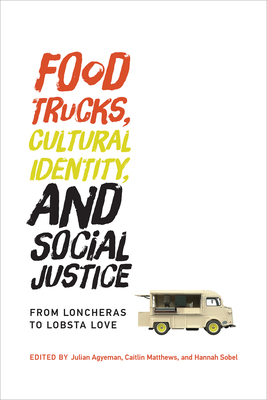 Cover for Food Trucks, Cultural Identity, and Social Justice