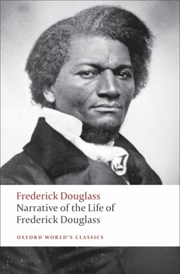 Narrative of the Life of Frederick Douglass: An American Slave (Oxford World's Classics) Cover Image