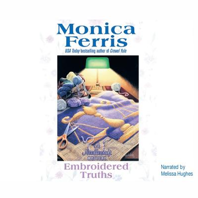 Embroidered Truths (Needlecraft Mysteries (Audio) #9) Cover Image