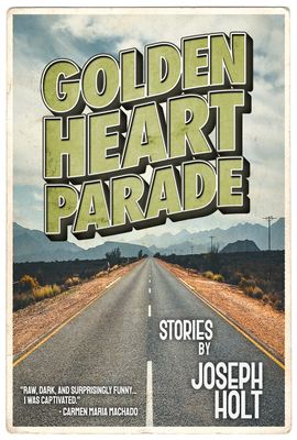 Golden Heart Parade (SFWP Literary Awards) Cover Image