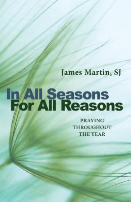 In All Seasons, for All Reasons: Praying Throughout the Year Cover Image