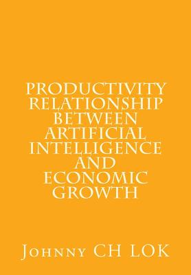 Productivity relationship between artificial intelligence and economic growth Cover Image