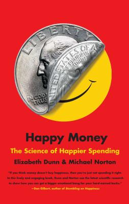 Happy Money: The Science of Happier Spending Cover Image