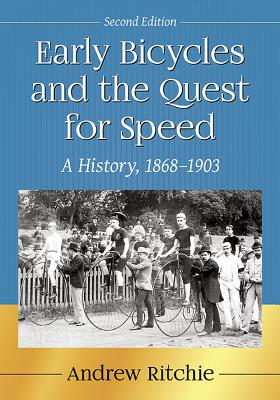 Early Bicycles and the Quest for Speed: A History, 1868-1903, 2D Ed. Cover Image