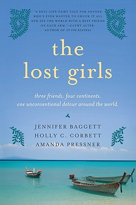 The Lost Girls: Three Friends. Four Continents. One Unconventional Detour Around the World. Cover Image