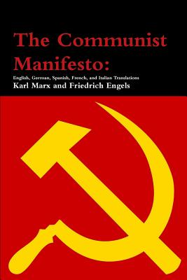 The Communist Manifesto: English, German, Spanish, French, and Italian Translations Cover Image