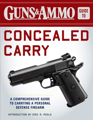 Guns & Ammo Guide to Concealed Carry: A Comprehensive Guide to Carrying a Personal Defense Firearm Cover Image