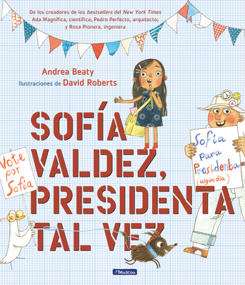 Sofía Valdez, presidenta tal vez / Sofia Valdez, Future Prez (Los Preguntones / The Questioneers) Cover Image