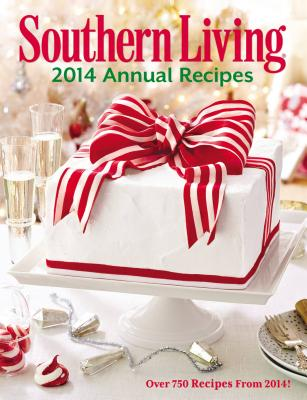 Southern Living Annual Recipes 2014: Over 750 Recipes from 2014! Cover Image