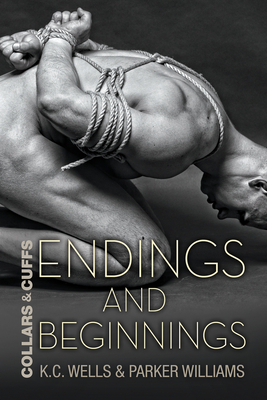 Cover for Endings and Beginnings (Collars and Cuffs #8)