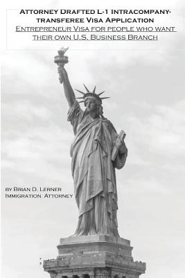 Attorney Drafted L-1 Intracompany-Transferee Visa Application: Entreprenuer Visa For People Who Want Their Own U.S. Business Branch Cover Image