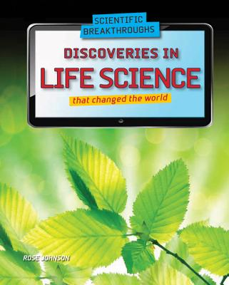 Discoveries in Life Science That Changed the World (Scientific Breakthroughs) Cover Image