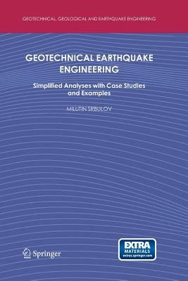 Geotechnical Earthquake Engineering: Simplified Analyses with Case Studies and Examples Cover Image