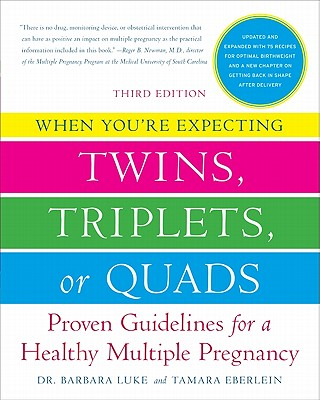 When You're Expecting Twins, Triplets, or Quads: Proven Guidelines for a Healthy Multiple Pregnancy Cover Image