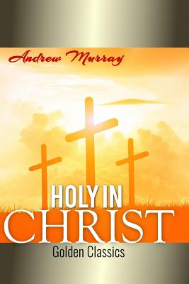 Holy in Christ (Golden Classics #100) Cover Image