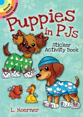 Puppies in Pjs Sticker Activity Book (Dover Little Activity Books) Cover Image