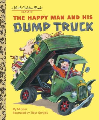 The Happy Man and His Dump Truck (Little Golden Book) Cover Image