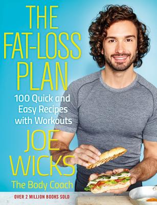 The Fat-Loss Plan: 100 Quick and Easy Recipes with Workouts Cover Image