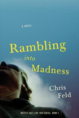 Rambling Into Madness: Mostly Just Like You, Book One Cover Image