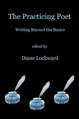 The Practicing Poet: Writing Beyond the Basics Cover Image