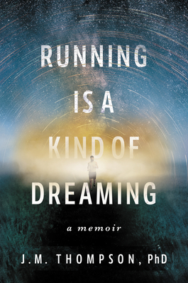 Running Is a Kind of Dreaming: A Memoir Cover Image