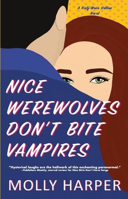 Cover for Nice Werewolves Don't Bite Vampires