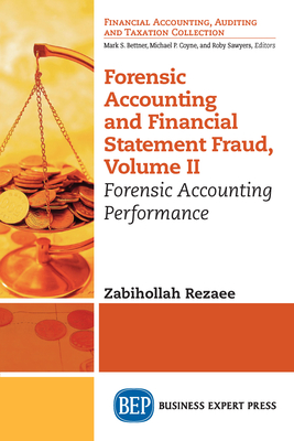 Forensic Accounting and Financial Statement Fraud, Volume II: Forensic Accounting Performance Cover Image