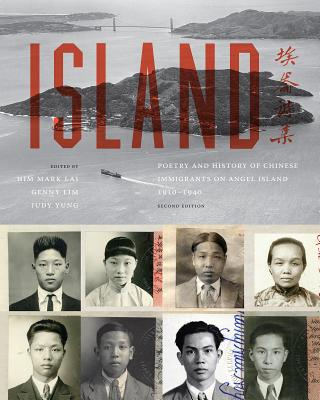 Island: Poetry and History of Chinese Immigrants on Angel Island, 1910-1940 (Naomi B. Pascal Editor's Endowment) Cover Image
