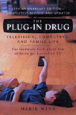 The Plug-In Drug: Television, Computers, and Family Life Cover Image
