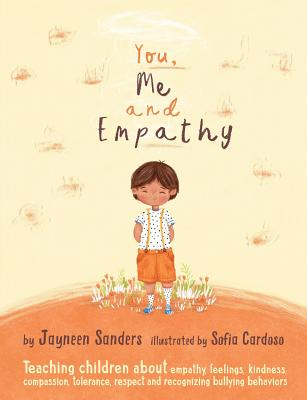 You, Me and Empathy: Teaching children about empathy, feelings, kindness, compassion, tolerance and recognising bullying behaviours Cover Image