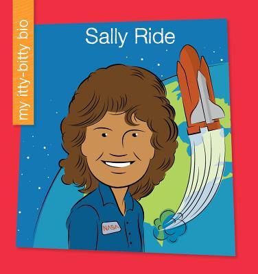 Sally Ride (My Itty-Bitty Bio) Cover Image