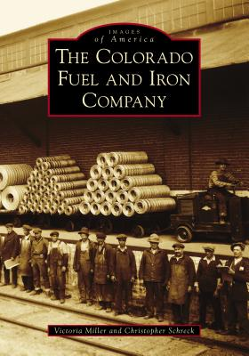 The Colorado Fuel and Iron Company Cover Image